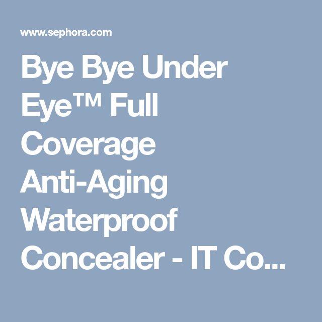 Bye Bye Under Eye™ Full Coverage Anti-Aging Waterproof Concealer - IT Cosmetics | Sephora