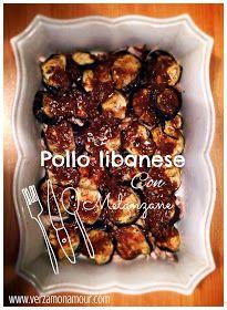Ricette di cucina - Le ricette di Verzamonamour.com: Pollo libanese con melanzane di Giordi