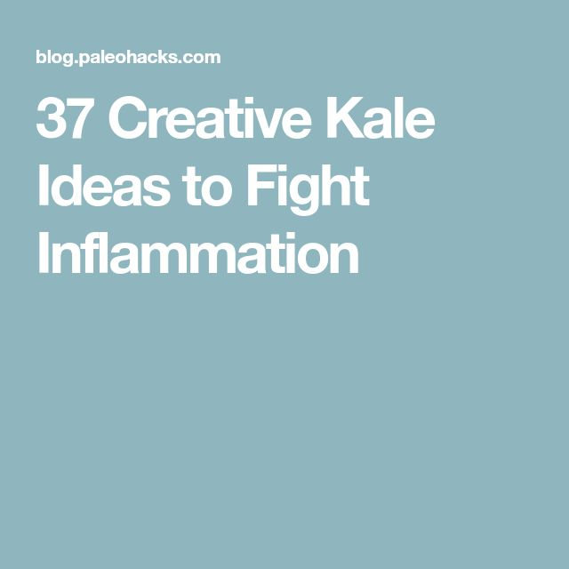 37 Creative Kale Ideas to Fight Inflammation