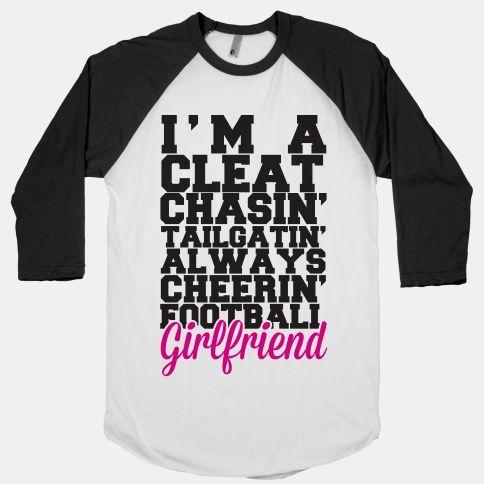 I'm A Cleat Chasin' Tailgatin' Always Cheerin' Football Girlfriend #football #sports #cheer #girlfriend #love #dating