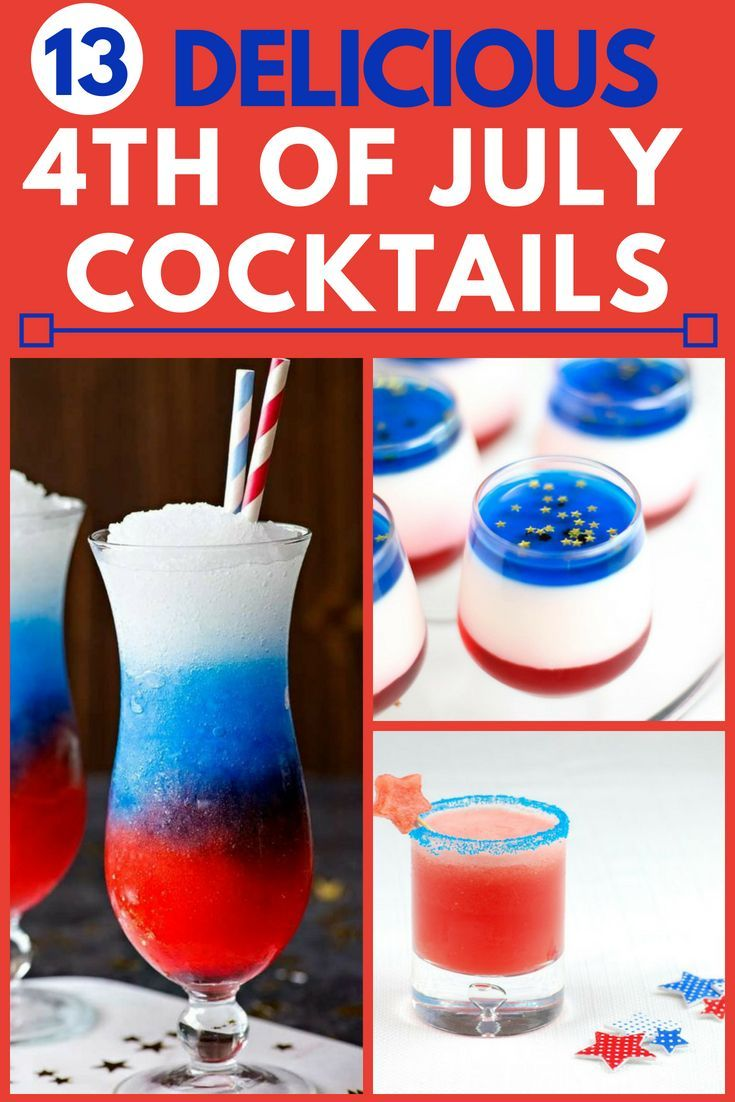 4th Of July Drink Recipes 13 Patriotic Cocktails That Will Have You Seeing Fireworks Findinista 4th Of July Cocktails Patriotic Cocktails Fourth Of July Drinks