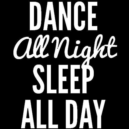 Dance all Night Sleep White http://www.redbubble.com/people/harmonijou/works/23245944-dance-all-night-sleep-white?asc=t via @redbubble