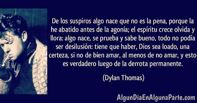 Dylan Thomas#citas #TalDíaComoHoy