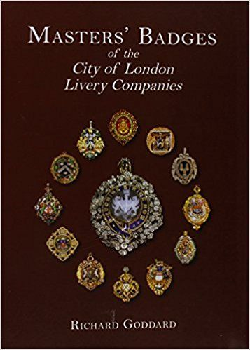 Masters' Badges of the City of London Livery Companies: Amazon.co.uk: Richard Goddard: 9781860777271: Books