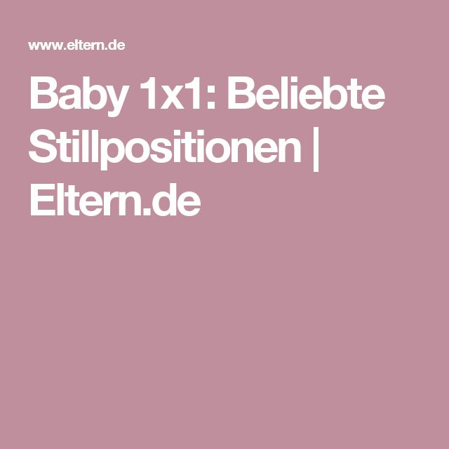 Baby 1x1: Beliebte Stillpositionen   Eltern.de