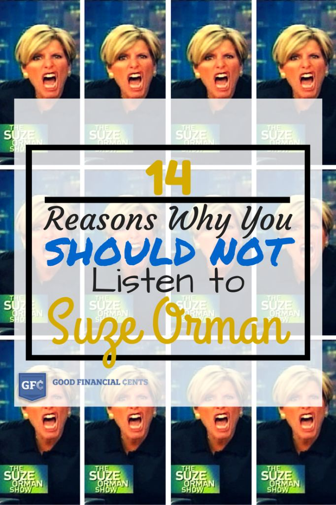 14 Reasons to Not Listen to Suze Orman (same principles apply to all personal finance experts btw...)