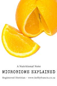 Kelly Francis : Registered Dietitian | Microbiome Explained. A nutritional note by wwww.kellyfrancis.co.za