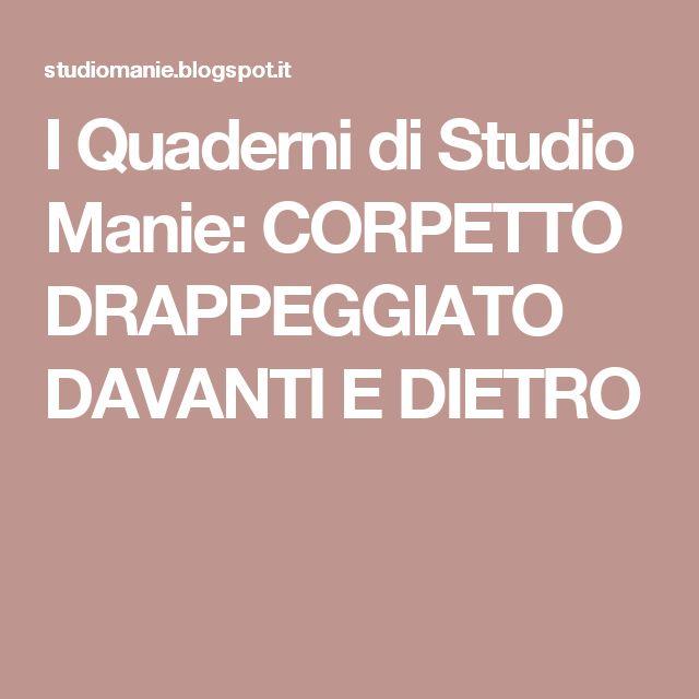 I Quaderni di Studio Manie: CORPETTO DRAPPEGGIATO DAVANTI E DIETRO