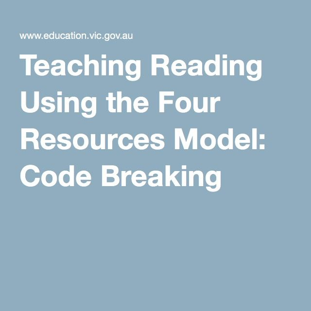 Teaching Reading Using the Four Resources Model: Code Breaking