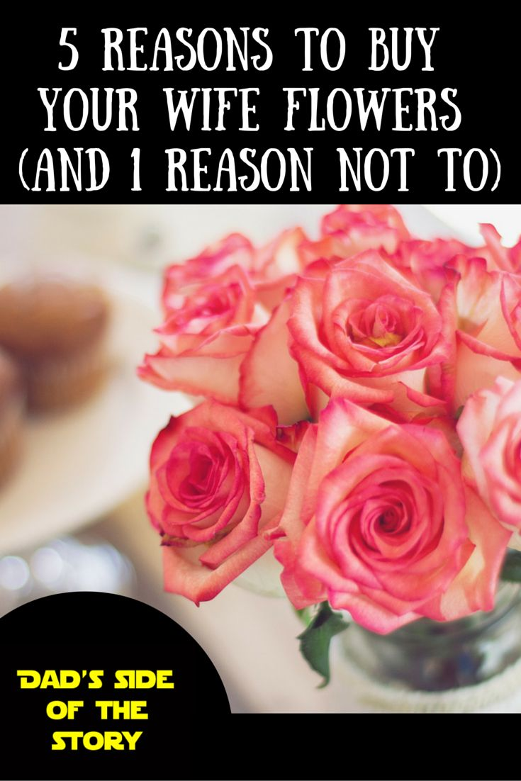 5 Reasons To Buy Your Wife Flowers (And 1 Reason Not To