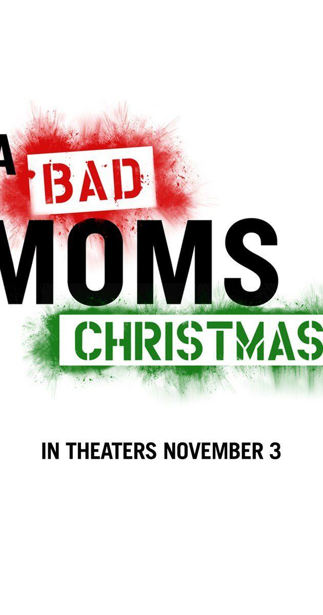 A Bad Moms Christmas (2017) - IMDb