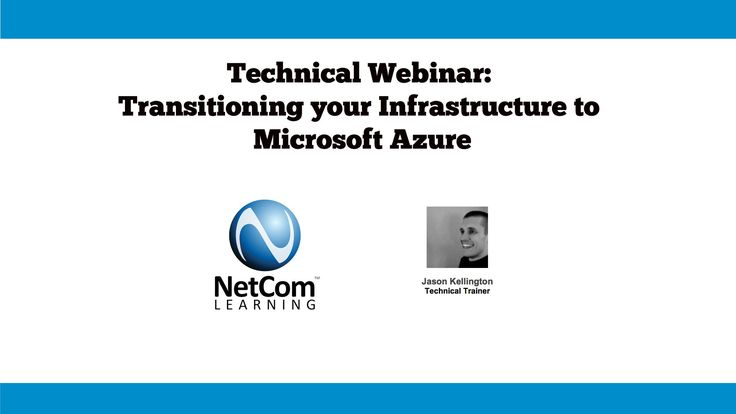 Transitioning your infrastructure to Microsoft Azure - NetCom Learning T...
