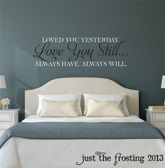 Love You Still Master Bedroom Wall Decal - Vinyl Wall Quote Decals ...