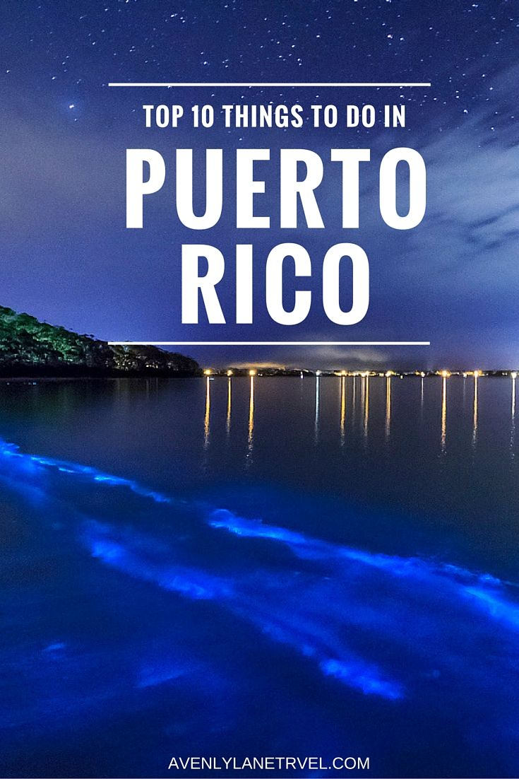 Top 10 things to do in puerto rico bioluminescent bay for Puerto rico vacation ideas