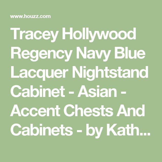 Tracey Hollywood Regency Navy Blue Lacquer Nightstand Cabinet - Asian - Accent Chests And Cabinets - by Kathy Kuo Home