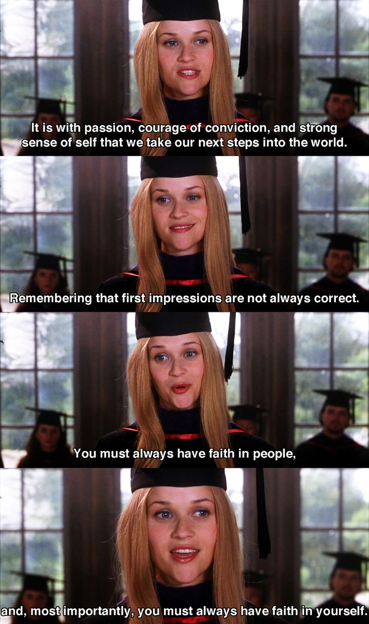 I love Legally Blonde because of the authenticity and meaning of I. This quote especially was perfect.