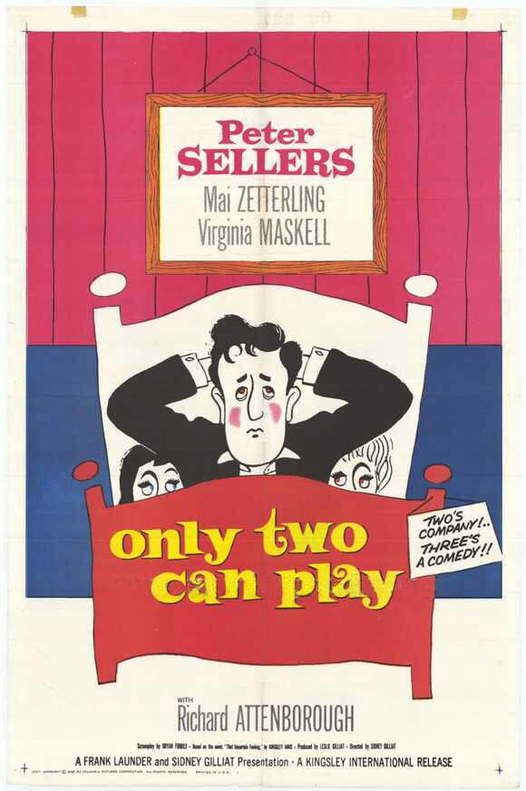 Only Two Can Play (1962) GB British Lion D/Co-Prod: Sidney Gilliat. Co-Prod: Frank Launder. Peter Sellers, Mai Zetterling, Virginia Maskell, Kenneth Griffith, Richard Attenborough, Raymond Huntley, Meredith Edwards, John le Mesurier, Frederick Piper, Graham Stark, Desmond Llewelyn, Marie Devereaux, Eve Arden, Charles Lloyd Pack. (5/10) 05/02/18