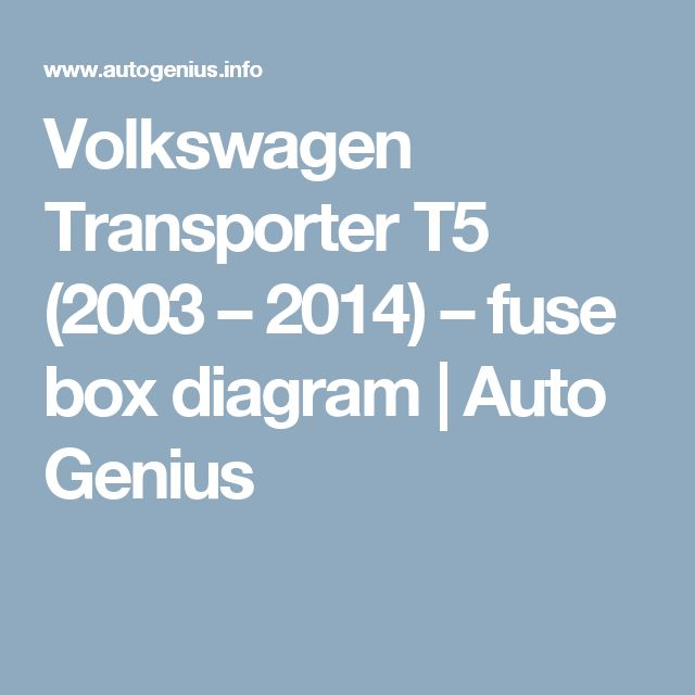 Volkswagen Transporter  T5 (2003 – 2014) – fuse box diagram | Auto Genius