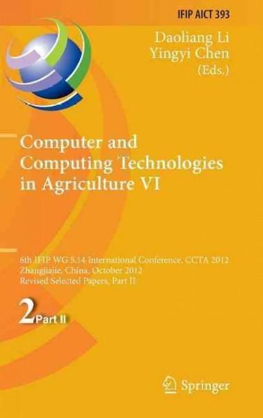 Computer and Computing Technologies in Agriculture VI: 6th Ifip Tc 5/Sig 5.1 International Conference, Ccta 2012,...