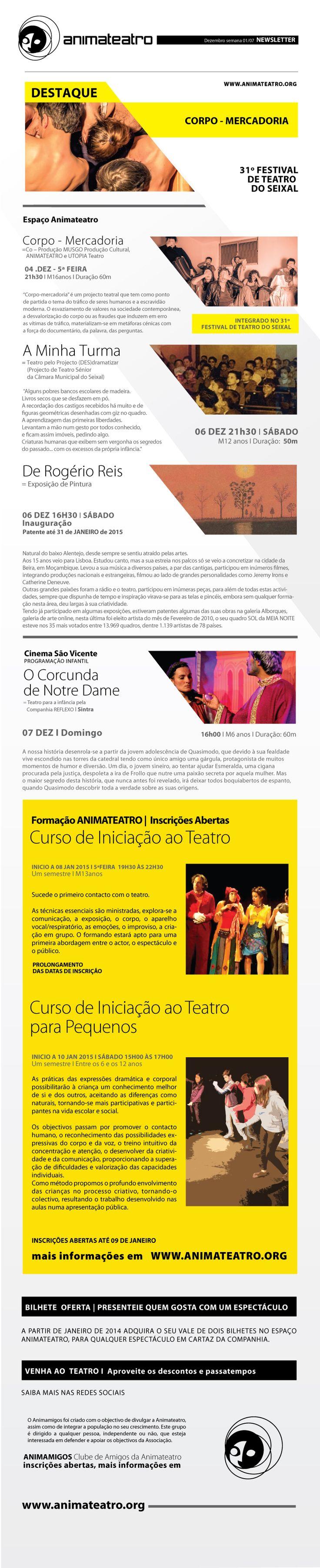 Programação para esta semana no Espaço ANIMATEATRO: CORPO-MERCADORIA integrado no Festival de Teatro do Seixal | DE ROGÉRIO REIS inauguração da exposição de pintura homónima do autor, patente até 31 de Janeiro de 2015 | A MINHA TURMA projecto de teatro sénior DESdramatizar | e no Auditório Cinema São Vicente: O CORCUNDA DE NOTRE DAME para toda a família pelo teatro Reflexo.
