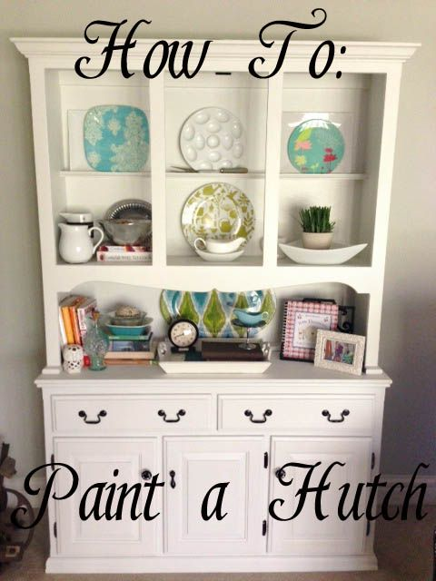 How to Paint a Hutch. Drab to Fab for under $100!! » Fireside Dreamers