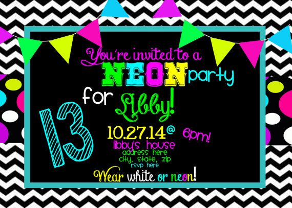 NEON BRIGHT COLORED PARTY!!!  Your invitation will come in the form of a high resolution .JPEG FILE that will be emailed to you within 24 -48