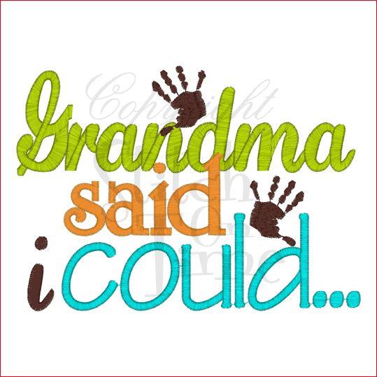 Grandma said I could...