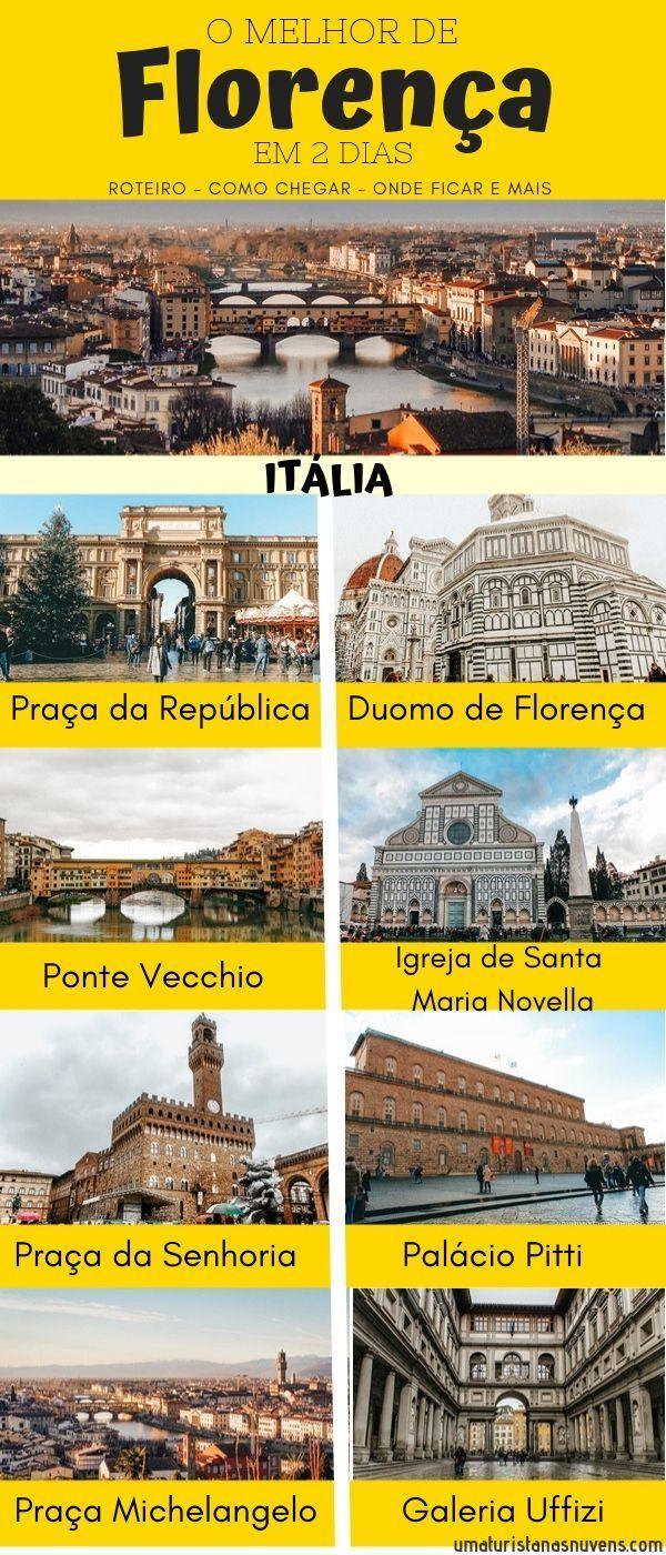 O Que Fazer Em Florença Em 2 Dias Roteiro Como Chegar Onde Ficar Florença Italia Viajar Ao Redor Do Mundo Viagem Europa