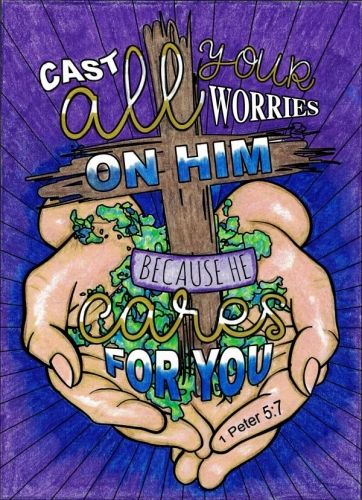 """1 Peter 5:7 From """"Words of Strength"""" Coloring Book. Colored by Linda Franklin"""