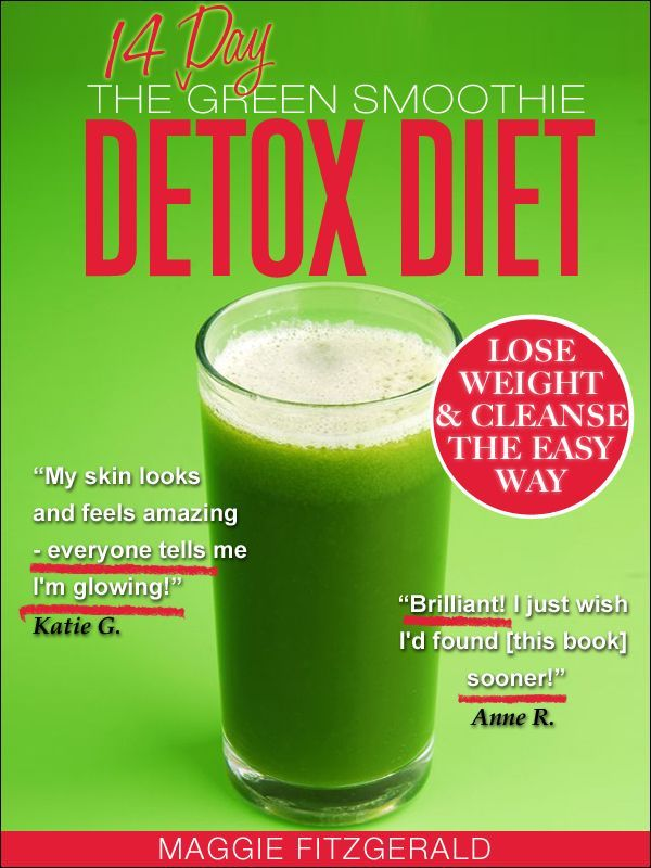 The 14 Day Green Smoothie Detox Diet: Achieve Better ...