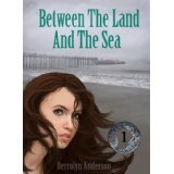 Between The Land And The Sea (Marina's Tales) (Kindle Edition)By Derrolyn Anderson