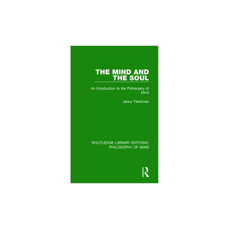 Mind and the Soul : An Introduction to the Philosophy of Mind (Reprint) (Paperback) (Jenny Teichman)