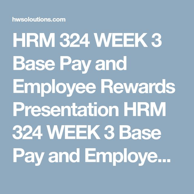 HRM 324 WEEK 3 Base Pay and Employee Rewards Presentation HRM 324 WEEK 3 Base Pay and Employee Rewards Presentation HRM 324 WEEK 3 Base Pay and Employee Rewards Presentation Create a 7- to 10-slide Microsoft® PowerPoint® presentation with visuals and speaker notes outlining performance-based total compensation plans for two organizations. The organizations must be in different industries, have different employee groups, and utilize different pay strategies.  Include the following in your…