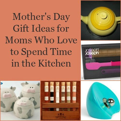 Motheru0027s Day Gifts For Moms Who Love Spending Time In The Kitchen