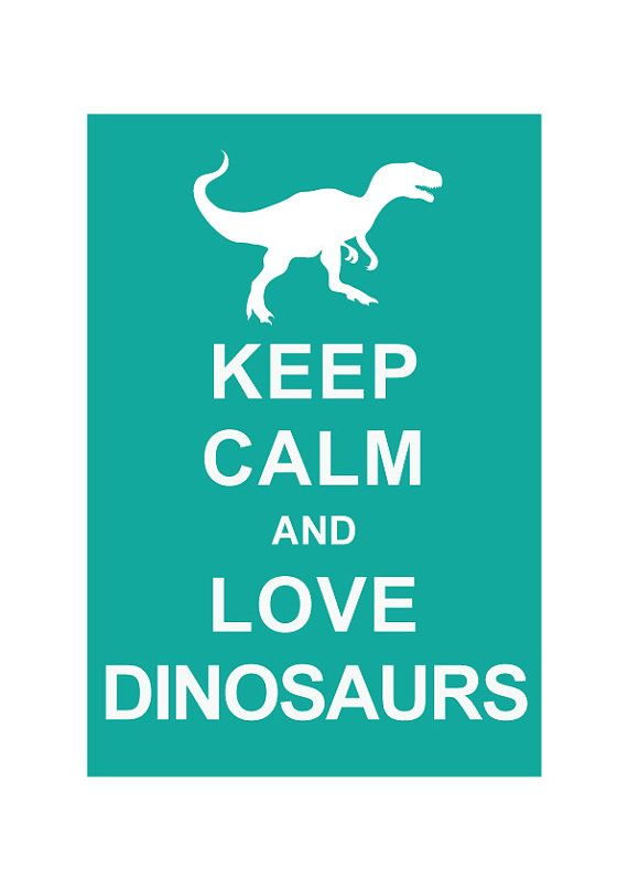 Keep Calm And Love Dinosaurs Instant Download