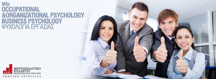 Το ελληνόφωνο μεταπτυχιακό πρόγραμμα MSc Occupational & Organisational Psychology / MSc Business Psychology σχεδιάστηκε προκειμένου να παρέχει όλη την απαραίτητη γνώση και το επιστημονικό υπόβαθρο σε όσους επιθυμούν να εξειδικευθούν και να εργασθούν ως επαγγελματίες ψυχολόγοι στον τομέα της Ψυχολογίας της Εργασίας.  http://www.metropolitan.edu.gr/study-programs/postgraduate-programs/ma-school-of-human-sciences/msc-occupational-and-organizational-psychology.html