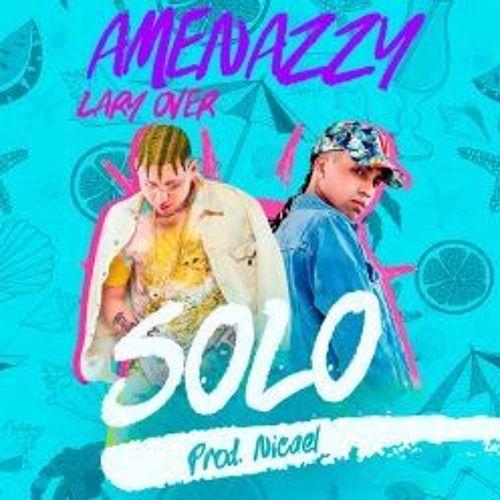 """Solo - Nene La Amenaza """"Amenazzy"""" FT Lary Over by Trap Kingz  https://soundcloud.com/t-l-t-11770687/solo-nene-la-amenaza-amenazzy-ft-lary-over-video-oficial"""