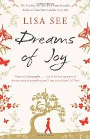 Dreams of Joy by Lisa See. Angry and confused after discovering Sam and Pearl are not her real parents, Joy leaves her Los Angeles home for the only place she can still believe in: Mao's China, where she is determined to find her real father and to be a part of the bold new plans sweeping the nation  #joyread