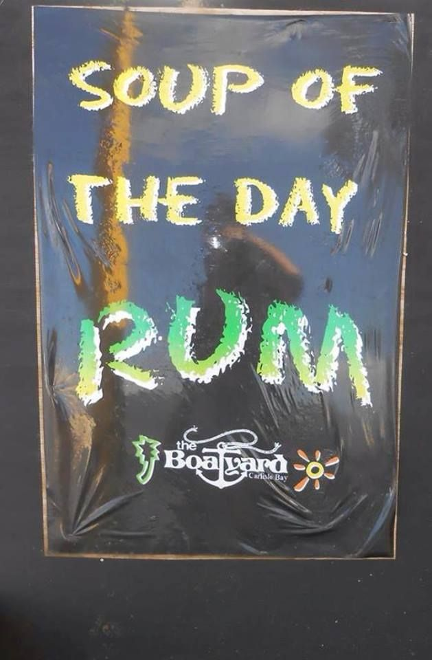 Check out what the Boatyard Barbados is offering as their soup of the Day..... Rum ...alll RUM.