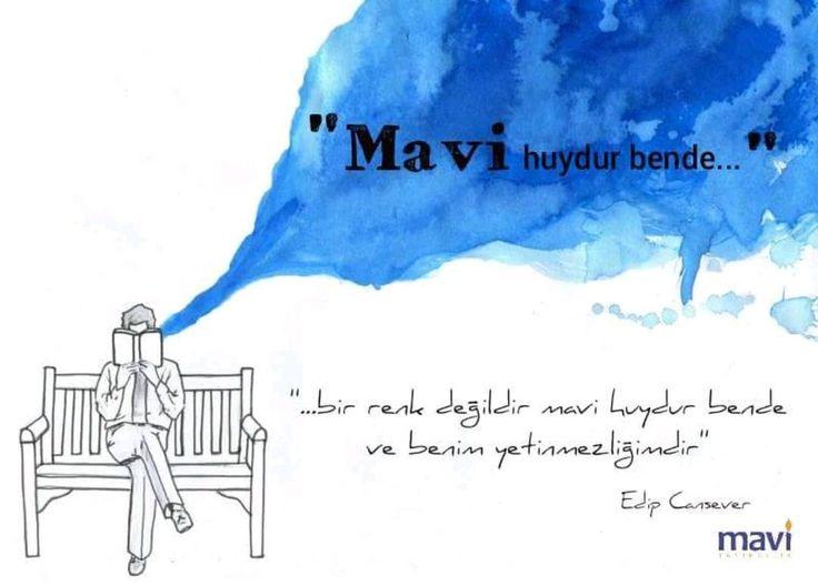 Mavi huydur bende... - Edip Cansever #sözler #anlamlısözler #güzelsözler #manalısözler #özlüsözler #alıntı #alıntılar #alıntıdır #alıntısözler #şiir #edebiyat