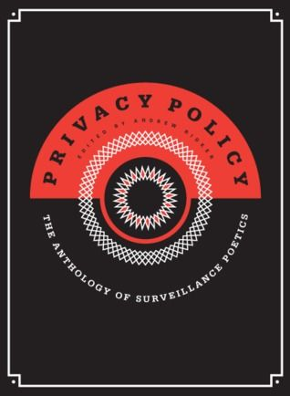 POETRY: Privacy Policy: the Anthology of Surveillance Poetics by Andrew Ridker (Editor)