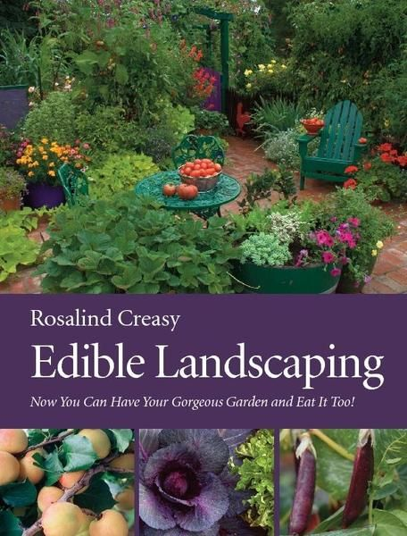 """Edible Landscaping by Rosalind Creasy   This is a wonderful primer to the concept and practice of landscaping with food-producing plants.  I often see huge yards of endless grass and think """"what a waste.""""  This is the solution."""
