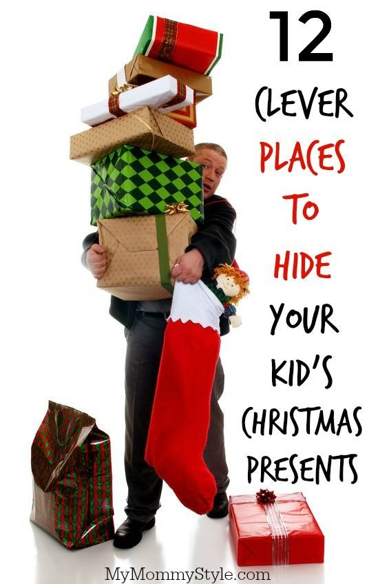 12 Clever Ideas Of Where To Hide Christmas Presents From Your Kids My Mommy Style Christmas Presents For Kids Christmas Gifts For Kids Christmas Presents