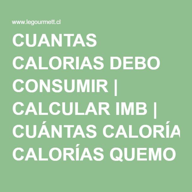 CUANTAS CALORIAS DEBO CONSUMIR | CALCULAR IMB | CUÁNTAS CALORÍAS QUEMO DIARIAMENTE | CANTIDAD DE KALORIAS QUEMADAS DIARIAMENTE