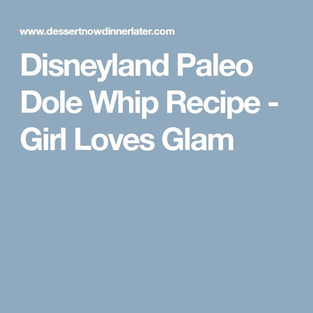 Disneyland Paleo Dole Whip Recipe - Girl Loves Glam