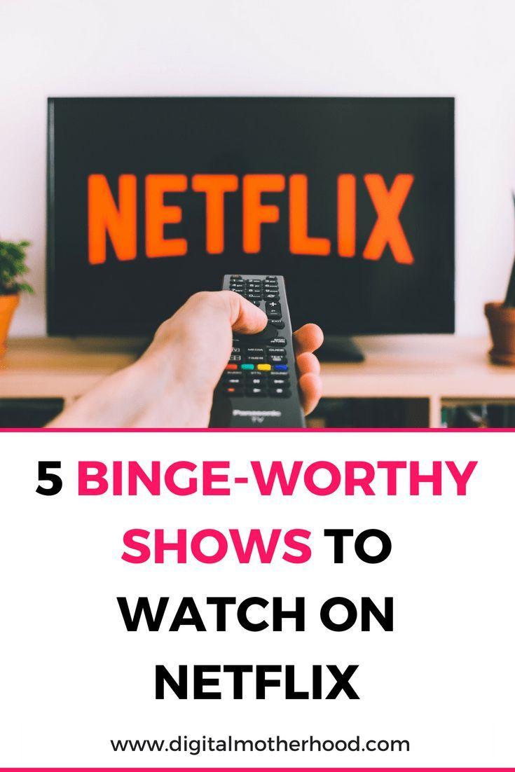5 Binge-worthy Shows To Watch On Netflix | Motherhood