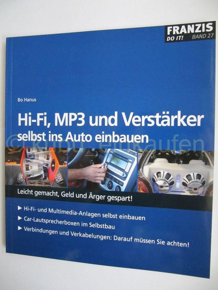 Hi-Fi, MP3 und Verstärker selbst ins Auto einbauen Buch Franzis Verlag