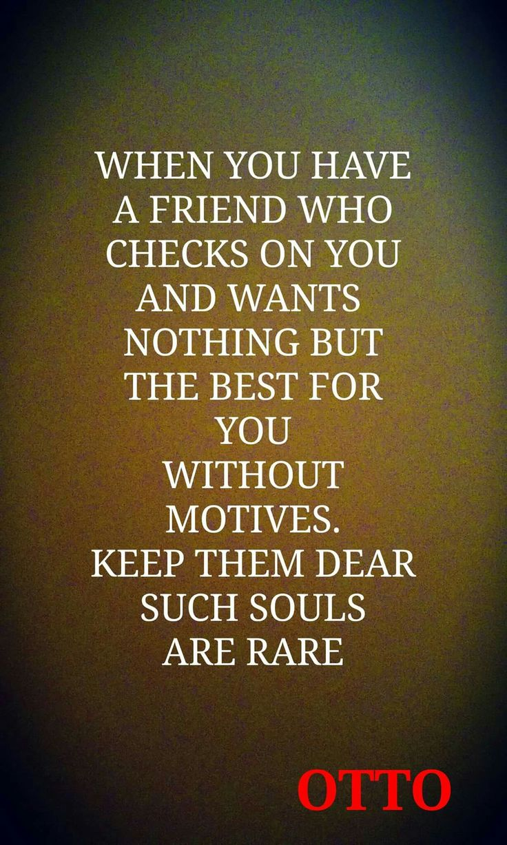 Keep Friends Who Want Nothing But The Best For You Near.