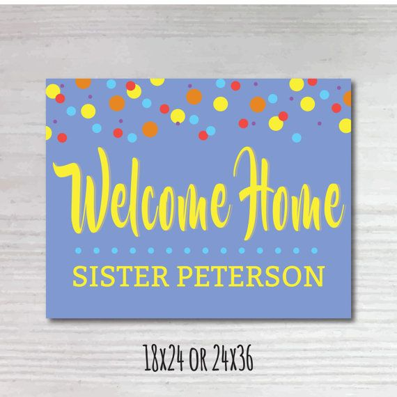 [Welcome Home Banner]  Super cute banner to show your love and support for your return missionary or anyone youve missed! Take it to the airport or put it up on or in your house!  [LISTING INCLUDES] Personalized Welcome Home banner or poster! • Personalized to include {Missionary} Name.  [HOW TO PURCHASE LISTING] • Select your size and color. • Purchase your listing. • Send a note with your missionaries name. • You can include an extra line of text to be added under their name if you would…