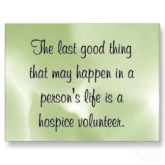 Hospice . . .Hospice Nursing, Volunteers Quotes, Hospice Volunteers, Hospice Vrijwilligers, Vrijwilligers Volunteers, Nurs Weeks Gift, Amazing People, Hospice Care, Things Inspiration